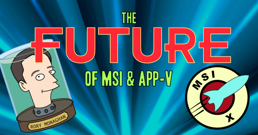 Future of MSI and App-V