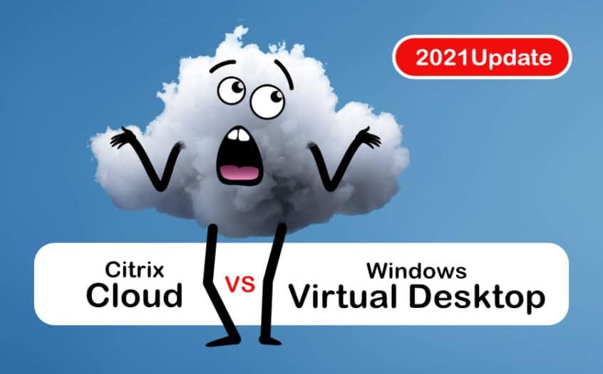 Citrix Cloud vs WVD 2021
